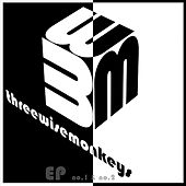 EP no.1 and No.2 by Three Wise Monkeys