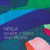 Where It Ends And Begins de Nérija