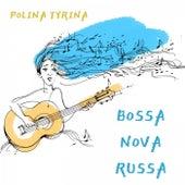 Bossa Nova Russa de Полина Тырина