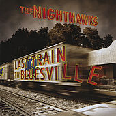 Last Train to Bluesville de Nighthawks