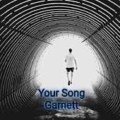 Your Song von Garnett