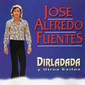 Dirladada y Otros Éxitos by José Alfredo Fuentes