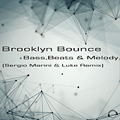 Bass, Beats & Melody (Sergio Marini & Luke Remix) by Brooklyn Bounce