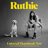 Universal Heartbreak Now by Ruthie