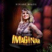 Acústico Imaginar: Viviane Brasil by Viviane Brasil