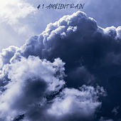 # 1 Ambient Rain by Rain Sounds and White Noise