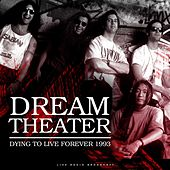 Dying To Live Forever 1993 (Live) van Dream Theater