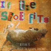 If The Shoe Fits de Reyeskk