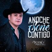 Anoche Soñé Contigo by El Potro De Sinaloa