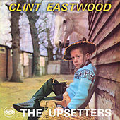 Clint Eastwood by The Upsetters