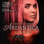 Ardantica - Der Obsidian (ungekürzt) von Carolin A. Steinert