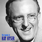 The Legend of Kay Kyser (Remastered) by Kay Kyser