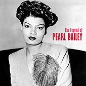 The Legend of Pearl Bailey (Remastered) von Pearl Bailey