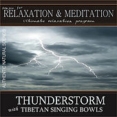 Thunderstorm with Tibetan Singing Bowls: Music for Relaxation and Meditation by Music For Relaxation