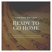 Ready to Go Home by Various Artists