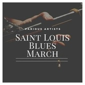 Saint Louis Blues March by Various Artists