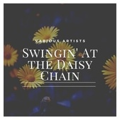 Swingin' at the Daisy Chain von Various Artists