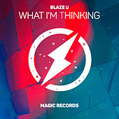 What I'm Thinking de Blaze U