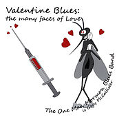 Valentine Blues: the many faces of love by One Man Mormon Blues Band