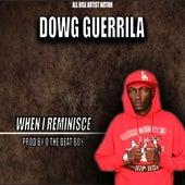 When I Reminisce von Dowg Guerrila