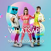 No Me Lo Digas por Whatsapp (Remix) by Nara