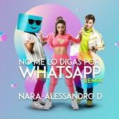 No Me Lo Digas por Whatsapp (Remix) de Nara
