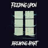 Breaking Apart (feat. Gabriel Black) by Feeding Upon