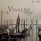 A. Vivaldi: Concertino For Flautino, Strings And Basso Continuo In C Major, Rv 443 (Arr. For Guitar): II. Largo de Boris Björn Bagger