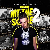 Hit The Scene 2 by White $osa