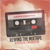 Rewind the Mixtape (2006-2008) von Wordsmith