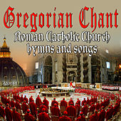 Roman Catholic Church Hymns and Songs (Gregorian Chant) von Bel Canto