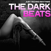The Dark Beats (Just Techno Rhythms) by Various Artists