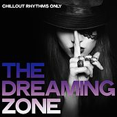 The Dreaming Zone (Chillout Rhythms Only) de Various Artists
