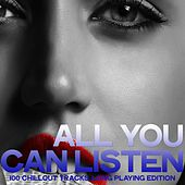 All You Can Listen (100 Chillout Tracks, Long Playing Edition) de Various Artists