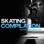 Skating Compilation (Superb Tech Grooves) de Various Artists