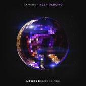 Keep Dancing de Tamara