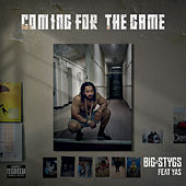 Coming For The Game by Big Stygs