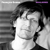 Skin & Bones von François Borne