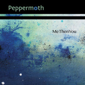 Me Then You by Peppermoth