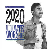 Ultimate Worship 2020 by Various Artists