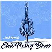 Elvis Presley Blues by Jack Korbel
