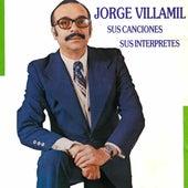 Jorge Villamil Sus Canciones Sus Interpretes de Various Artists