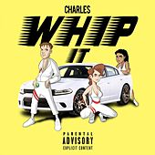 Whip It von Charle$