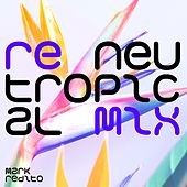 Neutropical Remix de Mark Redito