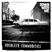 Obsolete Commodities by Down