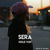 Hold Yuh by Sera