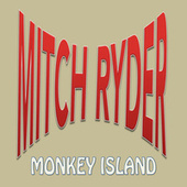 Monkey Island by Mitch Ryder