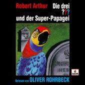 Oliver Rohrbeck  liest ...und der Super-Papagei von Die drei ???
