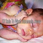 37 Rain to Wash Insomnia Away de Rain Sounds Factory STHLM