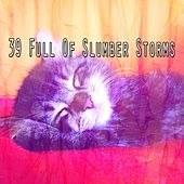 39 Full of Slumber Storms by Rain Sounds and White Noise